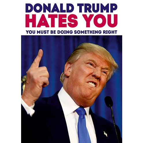 Donald Trump Hates You Card