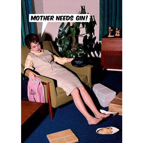 mother needs gin card
