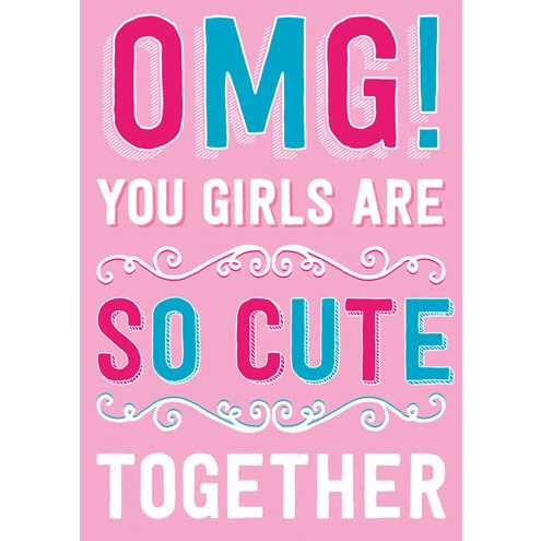 OMG Girls Cute Card